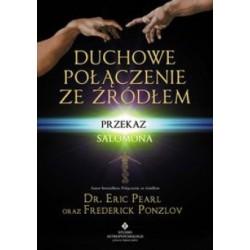 Duchowe połączenie ze źródłem - dr Eric Pearl, Frederick Ponzlov