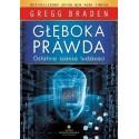 Głęboka prawda - ostatnia szansa ludzkości - Gregg Braden