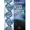 Kod Boga - boski pierwiastek w każdym z nas - Gregg Braden