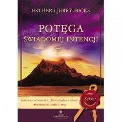 Potęga świadomej intencji - Esther Hicks