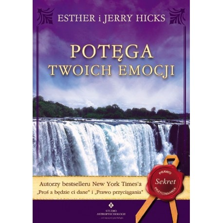 Potęga twoich emocji - Esther Hicks