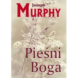 Pieśni Boga - Joseph Murphy