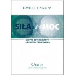 SIŁA czy MOC - Ukryte determinanty ludzkiego zachowania - David R.Hawkins