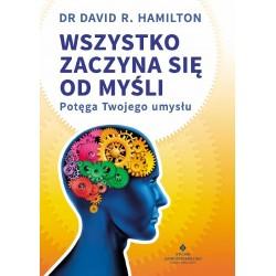Wszystko zaczyna się od myśli - David R. Hamilton