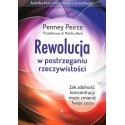 Rewolucja w postrzeganiu rzeczywistości - Penney Peirce