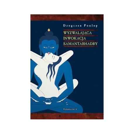 Wyzwalająca inwokacja Samantabhadry - Dzogczen Ponlop Rinpocze