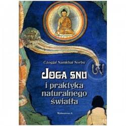 Joga snu i praktyka naturalnego światła - Czogjal Namkhai Norbu