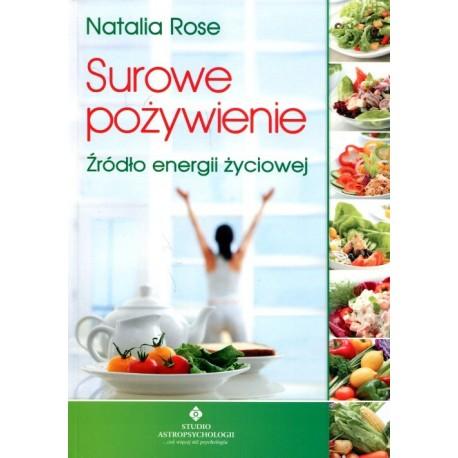 Surowe pożywienie - źródło energii życiowej - Natalia Rose