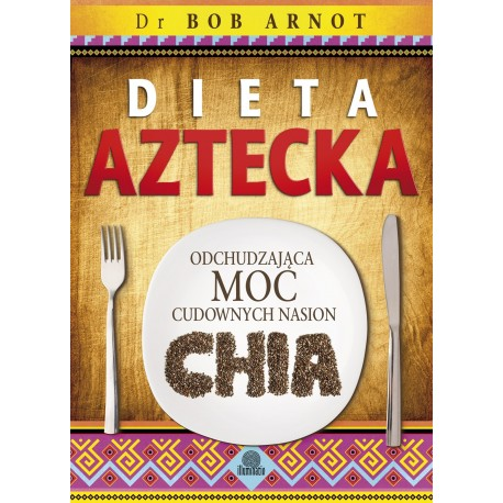Dieta aztecka - dr Bob Arnot