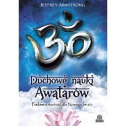 Duchowe nauki Awatarów. Pradawna mądrość dla Nowego Świata - Armstrong Jeffrey
