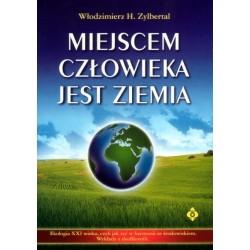 MIEJSCEM CZŁOWIEKA JEST ZIEMIA - Włodzimierz H. Zylbertal