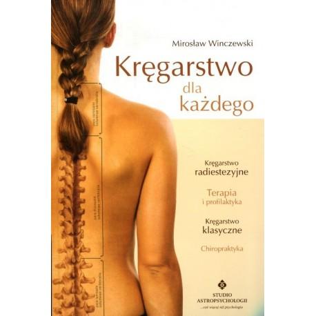 Kręgarstwo dla każdego - Mirosław Winczewski