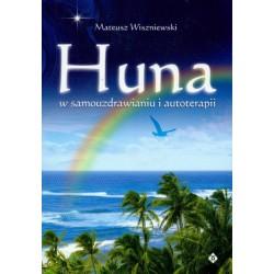 Huna w samouzdrawianiu i autoterapii - Mateusz Wiszniewski