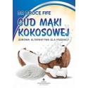 Cud mąki kokosowej - Bruce Fife