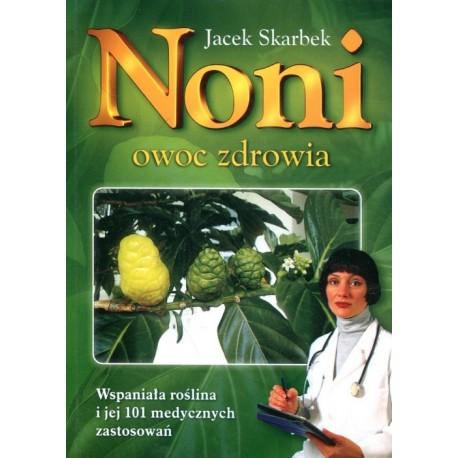 Noni owoc zdrowia - Jacek Skarbek