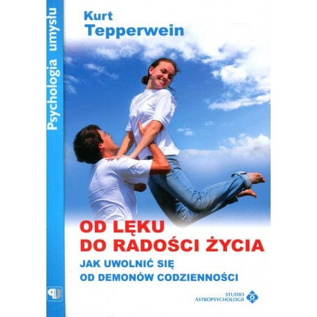 Od lęku do radości życia - Kurt Tepperwein