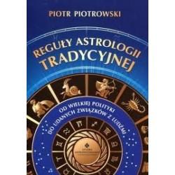 Reguły astrologii tradycyjnej - Piotr Piotrowski