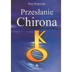 Przesłanie Chirona - Piotr Piotrowski