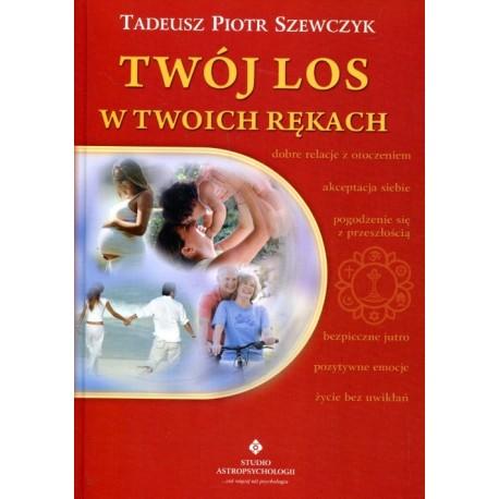 TWÓJ LOS W TWOICH RĘKACH - Tadeusz Piotr Szewczyk