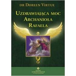 Uzdrawiająca moc Archanioła Rafaela - dr Doreen Virtue
