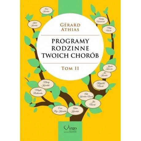 PROGRAMY RODZINNE TWOICH CHORÓB TOM 2 - Gerard Athias
