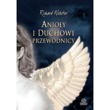 Anioły i duchowi przewodnicy - Richard Webster