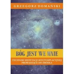 Bóg jest we mnie - Grzegorz Domański