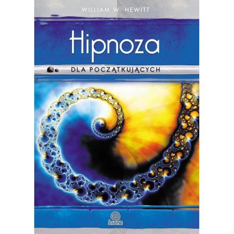 Hipnoza dla początkujących - William W. Hewitt