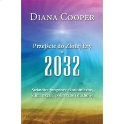 Przejście do Złotej Ery w 2032 - Diana Cooper