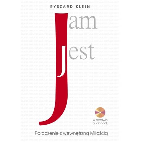 Jam Jest. Połączenie z wewnętrzną Miłością - Ryszard Klein