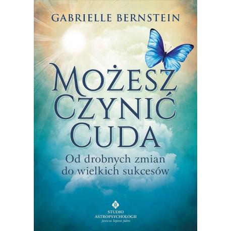 Możesz czynić cuda - Gabrielle Bernstein