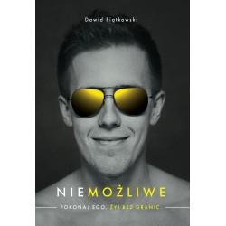 NIEMOŻLIWE. Pokonaj ego. Żyj bez granic - Dawid Piątkowski