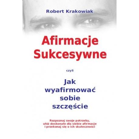 Afirmacje sukcesywne - Robert Krakowiak