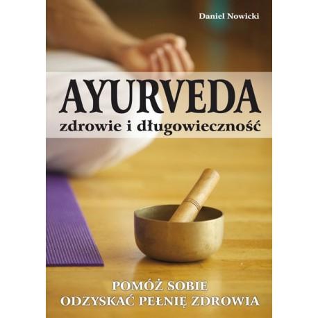 AYURVEDA - zdrowie i długowieczność - Daniel Nowicki