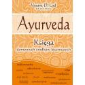 AYURVEDA. Księga domowych środków leczniczych - Vasant D. Lad, B.A.M.S., M.A.SC.