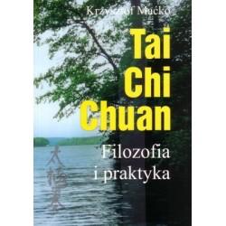 Tai Chi Chuan. Filozofia i praktyka - Krzysztof Maćko