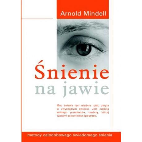 Śnienie na jawie - Arnold Mindell