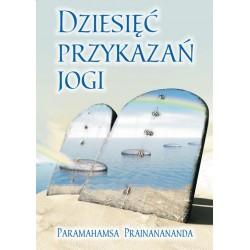 Dziesięć Przykazań Jogi - Paramahamsa Prajnanananda