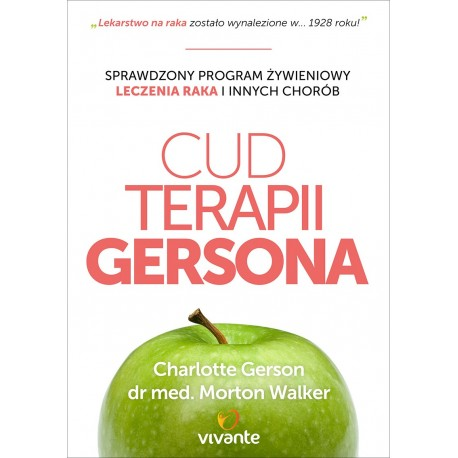 Cud Terapii Gersona - Charlotte Gerson, Morton D.P.M. Walker