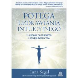 Potęga uzdrawiania intuicyjnego - Inna Segal