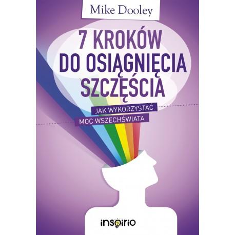 7 kroków do osiągnięcia szczęścia - Mike Dooley