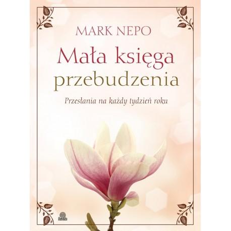 Mała księga przebudzenia - Mark Nepo