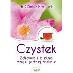 Czystek - Zdrowie i piękno dzięki jednej roślinie - dr Günter Harnisch