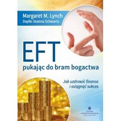 EFT pukając do bram bogactwa. Jak uzdrowić finanse i osiągnąć sukces - Margaret M. Lynch