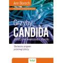 Grzyby Candida - przyczyna większości chorób. Skuteczny program przeciwgrzybiczy - Ann Boroch
