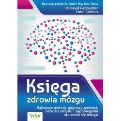 Księga zdrowia mózgu. Najlepsze metody poprawy pamięci - dr David Perlmutter, Carol Colman