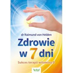 Zdrowie w 7 dni. Sukces terapii witaminą D - dr Raimund von Helden