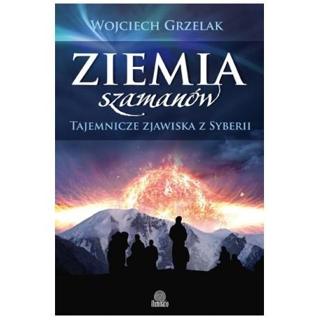 Ziemia szamanów - Wojciech Grzelak