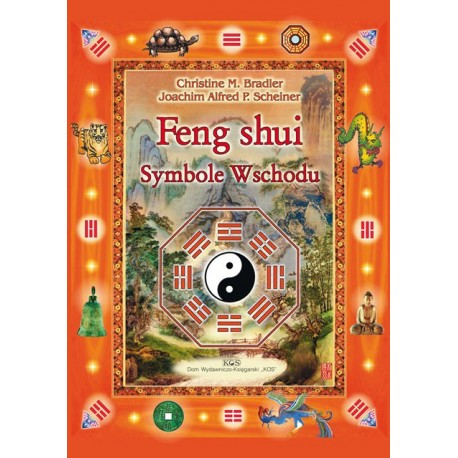 Feng Shui Symbole Wschodu - Christine M. Bradler, Joachim Alfred P. Scheiner