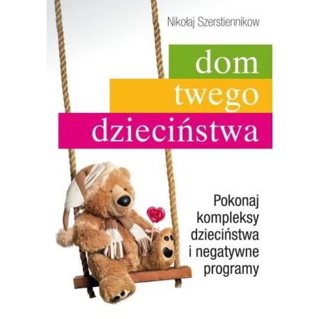 Dom Twego Dzieciństwa - Nikołaj Szerstiennikow
